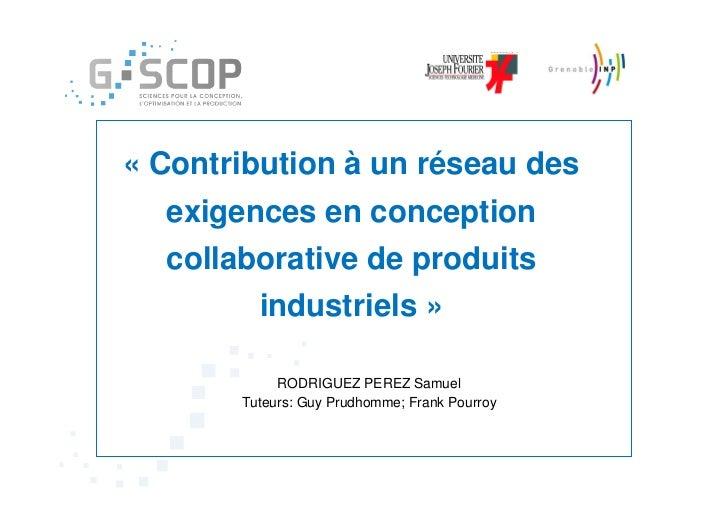 « Contribution à un réseau des  exigences en conception  collaborative de produits         industriels »            RODRIG...