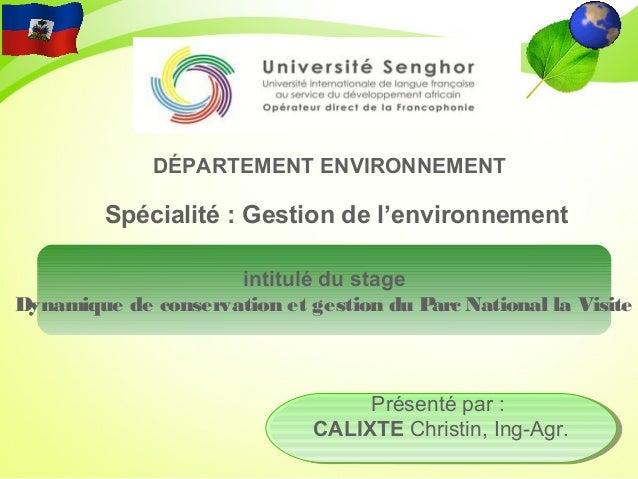 DÉPARTEMENT ENVIRONNEMENT Spécialité : Gestion de l'environnement Présenté par : CALIXTE Christin, Ing-Agr. Présenté par :...