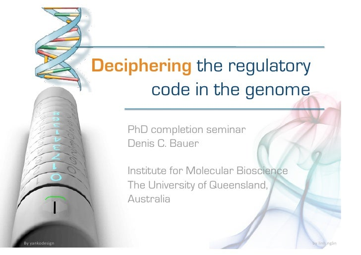 Deciphering the regulatory                         code in the genome                       PhD completion seminar        ...