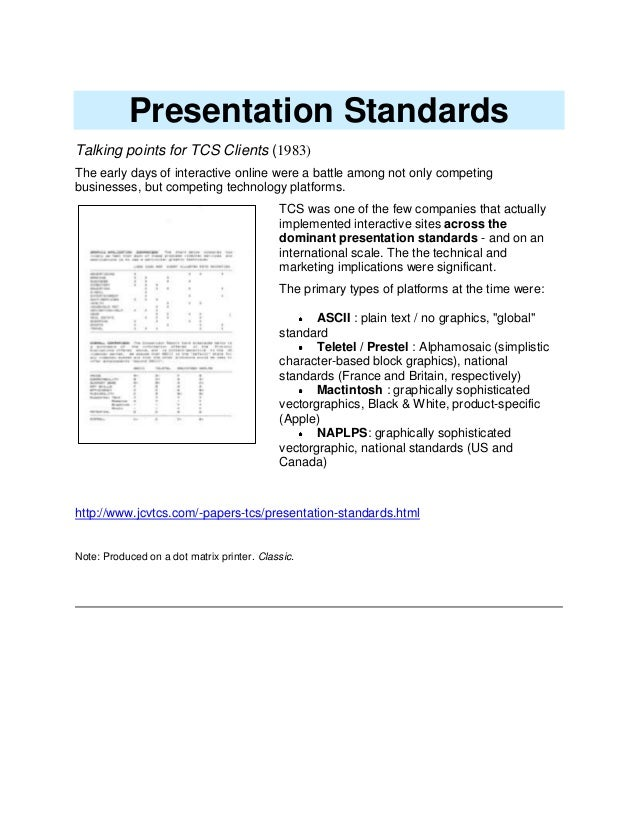 Presentation Standards Talking points for TCS Clients (1983) The early days of interactive online were a battle among not ...