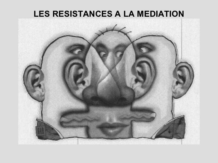 LES RESISTANCES A LA MEDIATION