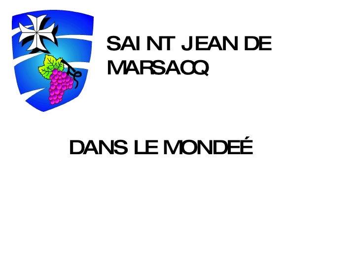 SAINT JEAN DE MARSACQ DANS LE MONDE…