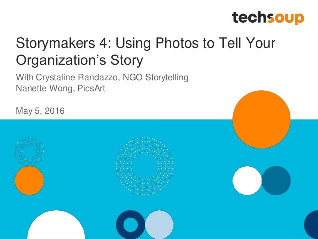 Storymakers 4: Using Photos to Tell Your Organization's Story With Crystaline Randazzo, NGO Storytelling Nanette Wong, Pic...