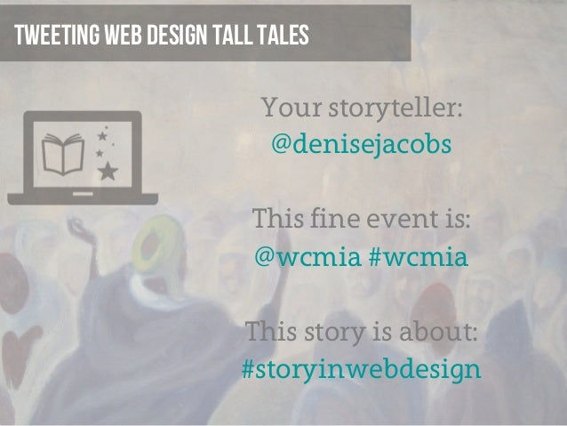 The Importance of Storytelling in Web Design, WordCamp Miami 2013 Slide 2