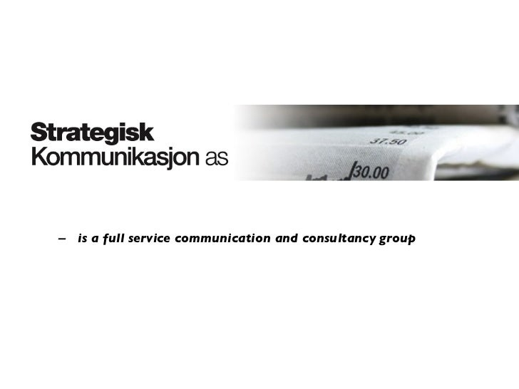 –  is a full service communication and consultancy group