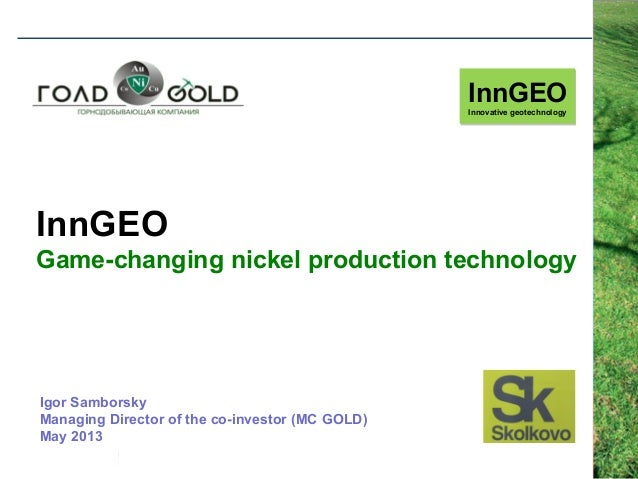 InnGEOGame-changing nickel production technologyInnGEOInnovative geotechnologyIgor SamborskyManaging Director of the co-in...