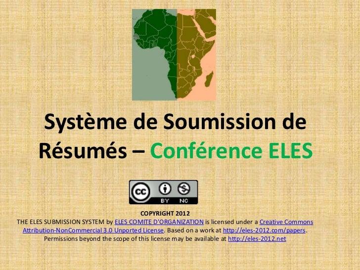 Système de Soumission de       Résumés – Conférence ELES                                           COPYRIGHT 2012THE ELES ...