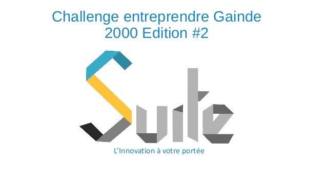 Challenge entreprendre Gainde 2000 Edition #2 L'Innovation à votre portée