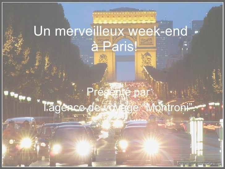 """Un merveilleux week-end   à Paris! Présenté par l'agence de voyage """"Montroni""""."""