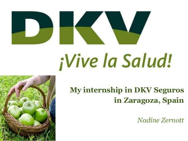 My internship in DKV Segurosin Zaragoza, SpainNadine Zernott
