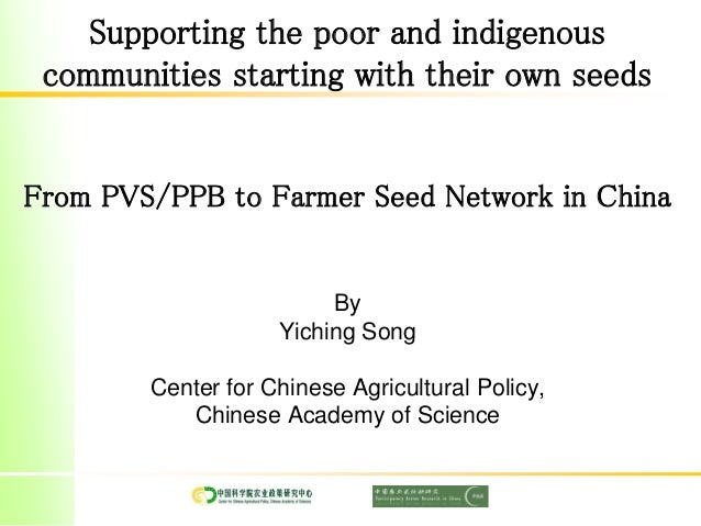 Supporting the poor and indigenous communities starting with their own seeds From PVS/PPB to Farmer Seed Network in China ...