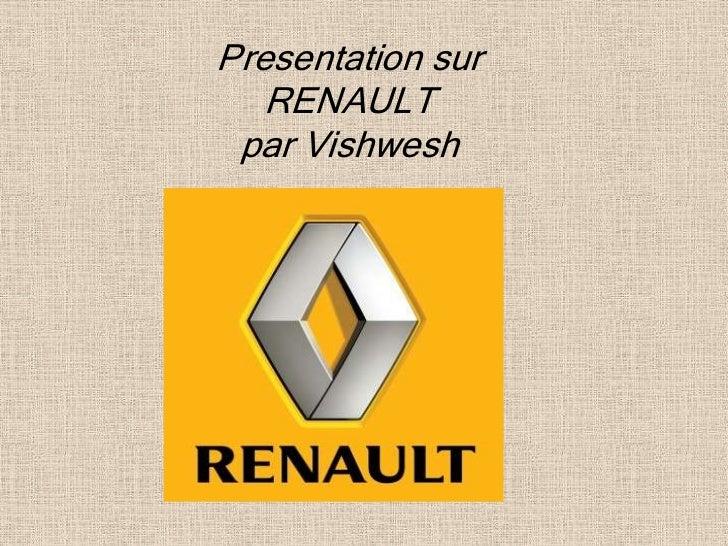 Presentation sur   RENAULT par Vishwesh