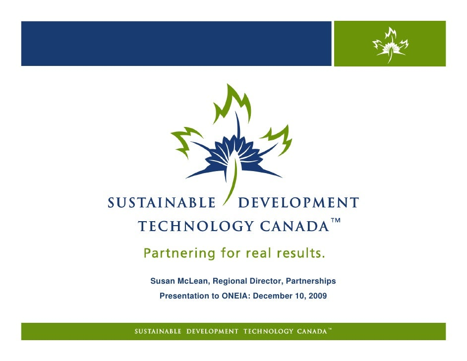 Susan McLean, Regional Director, Partnerships   Presentation to ONEIA: December 10, 2009