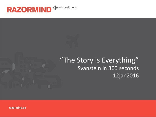 """""""The Story is Everything"""" Svanstein in 300 seconds 12jan2016"""