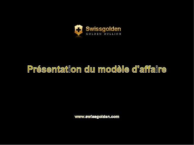 Le programme Swissgolden est destiné aux personnes  ENTREPRENANTES.  Juste après l'inscription, chacun de nous deviens un ...