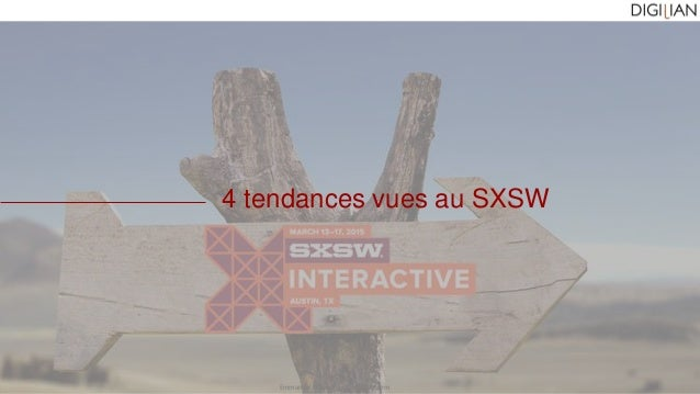 Emmanuel Fraysse – ef@digilian.com 4 tendances vues au SXSW