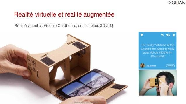 Emmanuel Fraysse – ef@digilian.com Réalité virtuelle et réalité augmentée Réalité virtuelle : Google Cardboard, des lunett...