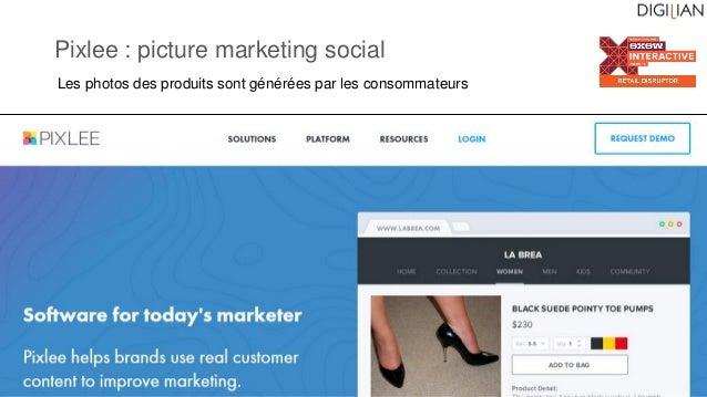 Pixlee : picture marketing social Les photos des produits sont générées par les consommateurs