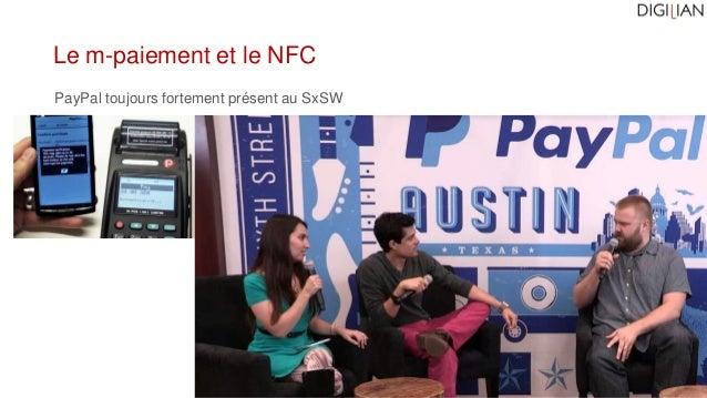 Emmanuel Fraysse – ef@digilian.com Le m-paiement et le NFC PayPal toujours fortement présent au SxSW