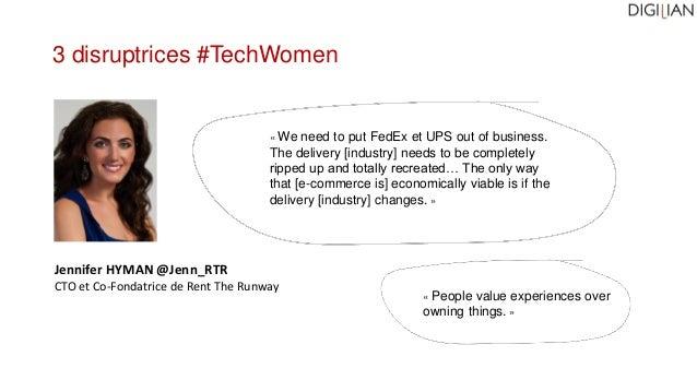 Jennifer HYMAN @Jenn_RTR CTO et Co-Fondatrice de Rent The Runway « We need to put FedEx et UPS out of business. The delive...