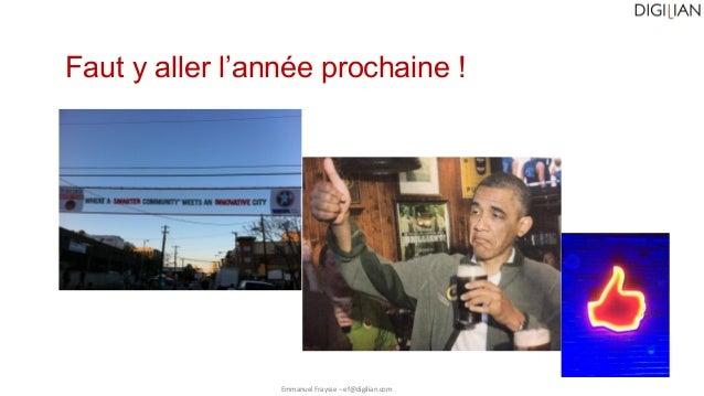 Faut y aller l'année prochaine ! Emmanuel Fraysse – ef@digilian.com