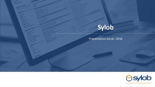 Sylob PrésentationSylob -2016