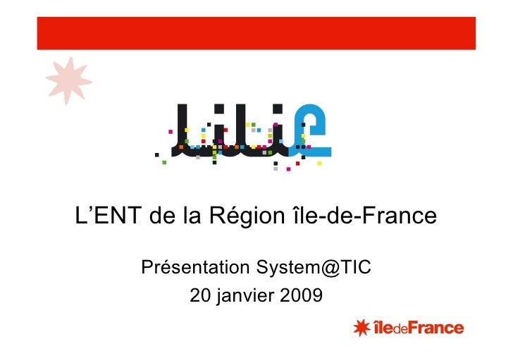 L'ENT de la Région île-de-France       Présentation System@TIC           20 janvier 2009