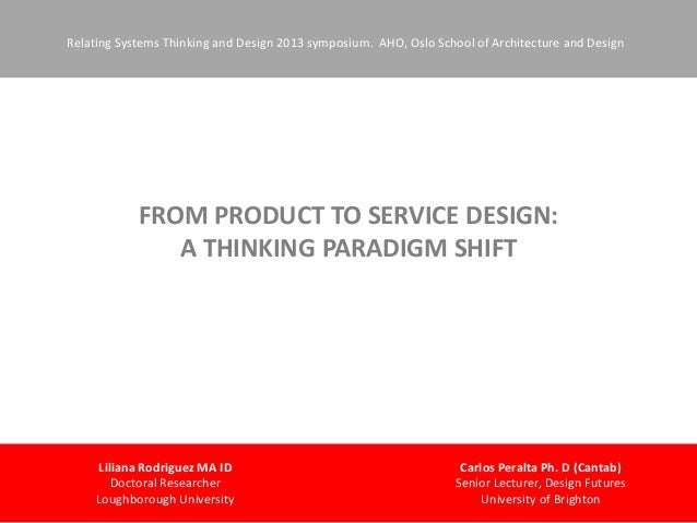 Relating Systems Thinking and Design 2013 symposium. AHO, Oslo School of Architecture and Design  FROM PRODUCT TO SERVICE ...
