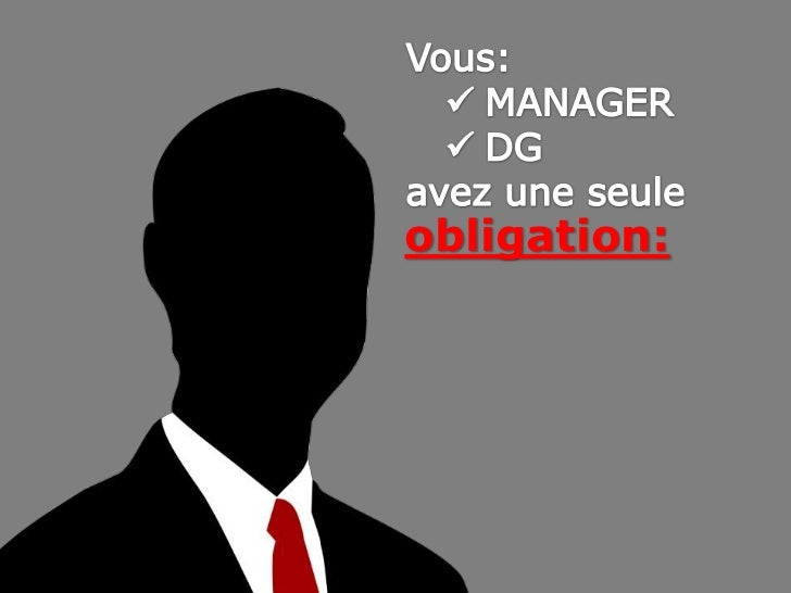Vous:<br /><ul><li>MANAGER
