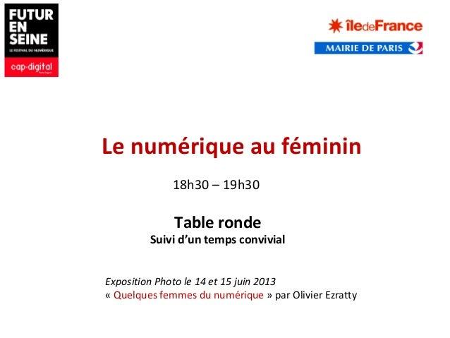 Table rondeSuivi d'un temps convivialLe numérique au féminin18h30 – 19h30Exposition Photo le 14 et 15 juin 2013« Quelques ...