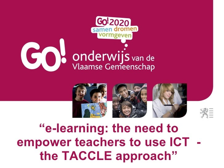 """ e-learning: the need to empower teachers to use ICT  - the TACCLE approach"""