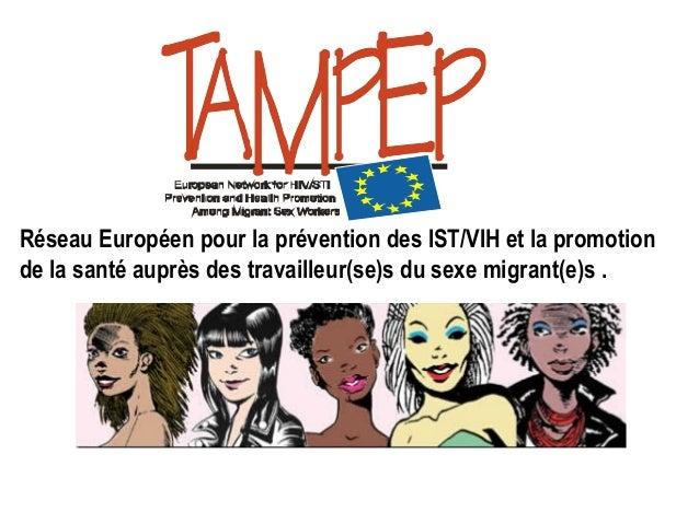 Réseau Européen pour la prévention des IST/VIH et la promotion de la santé auprès des travailleur(se)s du sexe migrant(e)s...