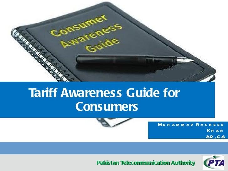Tariff Awareness Guide for         Consumers                                 Mu h a m m a d Ra s h e e d                  ...