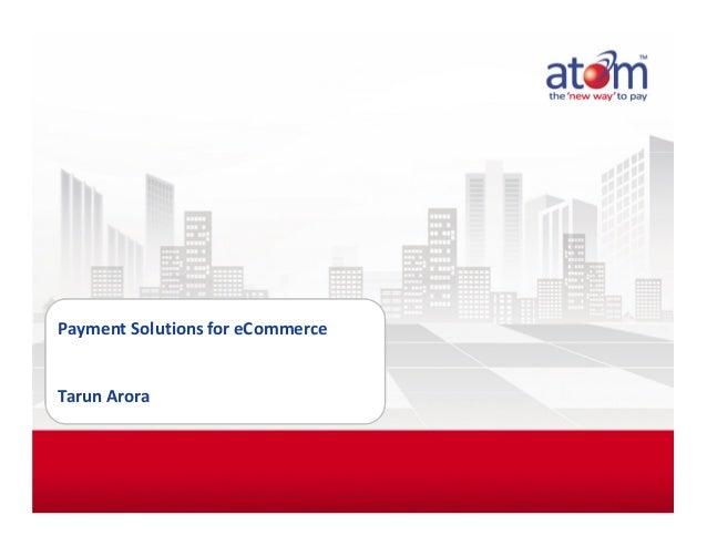 Payment Solutions for eCommerceTarun Arora