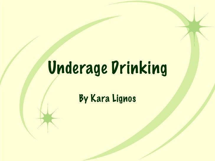 Underage Drinking By Kara Lignos