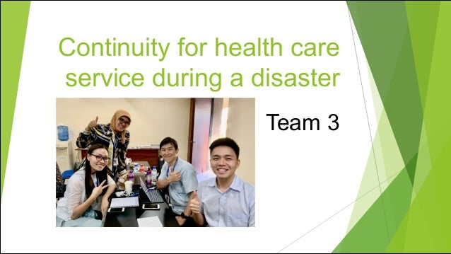 Continuity for health care service during a disaster Team 3