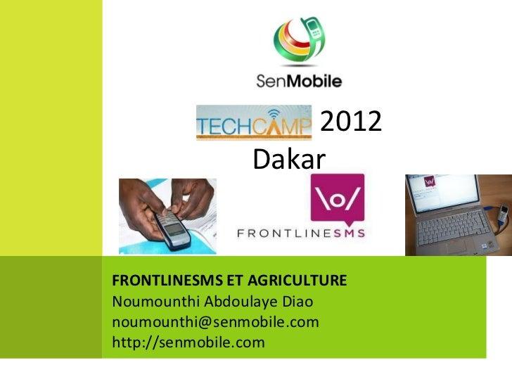 2012                DakarFRONTLINESMS ET AGRICULTURENoumounthi Abdoulaye Diaonoumounthi@senmobile.comhttp://senmobile.com