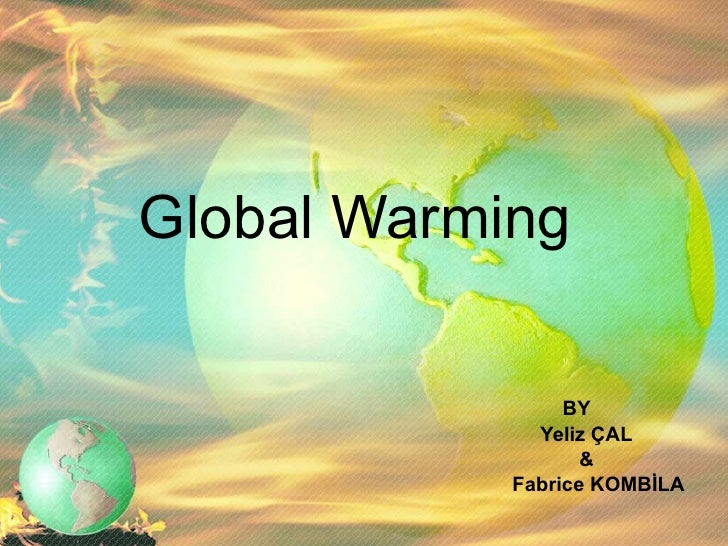 Global Warming BY Yeliz ÇAL & Fabrice KOMBİLA