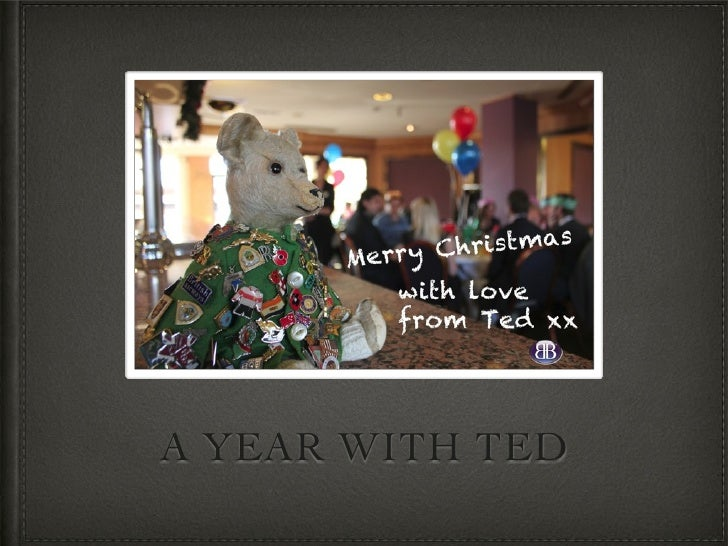 A YEAR WITH TED