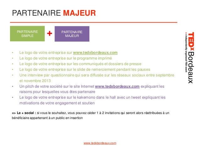 PARTENAIRE MAJEUR PARTENAIRE SIMPLE  • • • • • • •  +  PARTENAIRE MAJEUR  Le logo de votre entreprise sur www.tedxbordeaux...