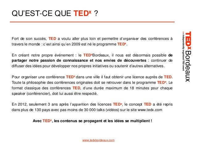 QU'EST-CE QUE TEDx ? Fort de son succès, TED a voulu aller plus loin et permettre d'organiser des conférences à travers le...