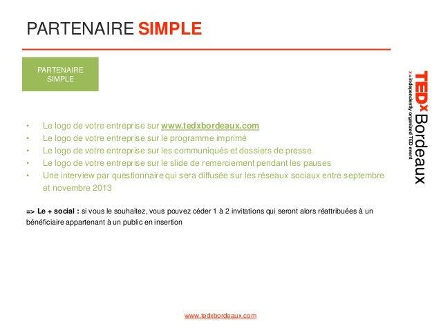 PARTENAIRE SIMPLE PARTENAIRE SIMPLE  • • • • •  Le logo de votre entreprise sur www.tedxbordeaux.com Le logo de votre entr...