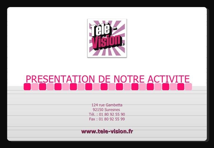 PRESENTATION DE NOTRE ACTIVITE               124 rue Gambetta               92150 Suresnes             Tél. : 01 80 92 55 ...