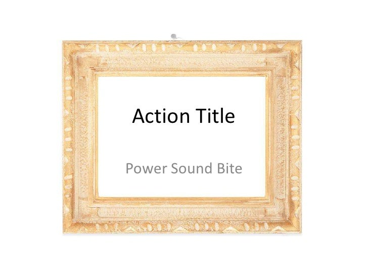 Action Title<br />Power Sound Bite<br />