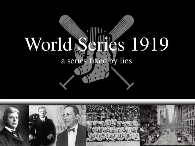 World Series 1919 a series fixed by lies