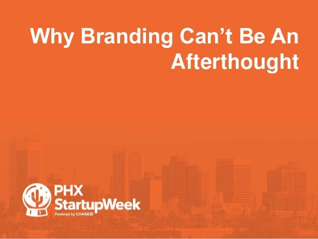 Why Branding Can't Be An Afterthought