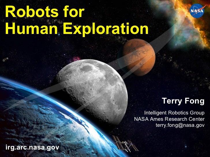 Robots forHuman Exploration                                              Terry Fong                                      I...