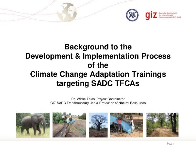 Page 1 Background to the Development & Implementation Process of the Climate Change Adaptation Trainings targeting SADC TF...