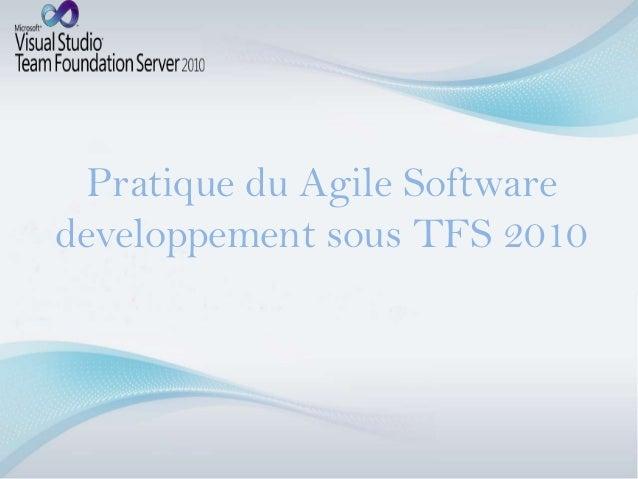 Pratique du Agile Softwaredeveloppement sous TFS 2010
