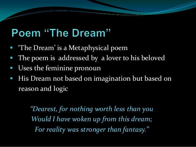 the dream by john donne Written by john donne | the dream dear love for nothing less than thee would i have broke this happy dream it was a theme for reason much too strong for fantasy.